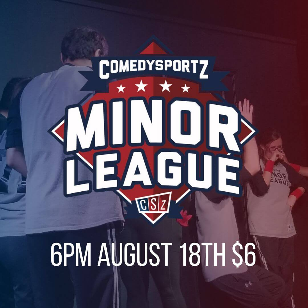 Watch the next generation of ComedySportz All Stars in our Minor League Matches.